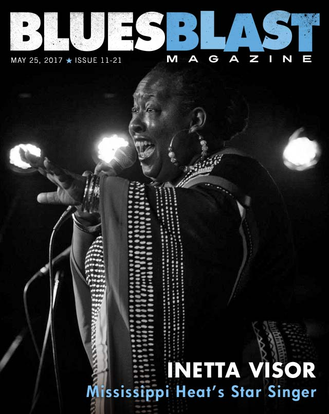Issue 11 21 May 25 2017 Blues Blast Magazine