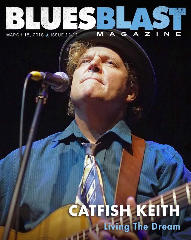 Issue 12-11 March 15, 2018 – Blues Blast Magazine