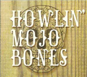 howlin; mojo bones cd image