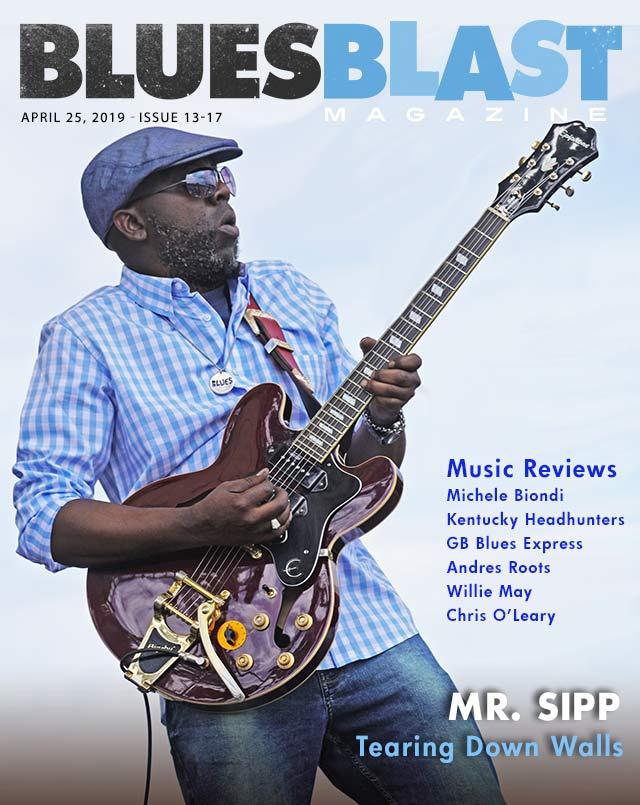 a9010dbe5a4 Issue 13-17 April 25, 2019 – Blues Blast Magazine