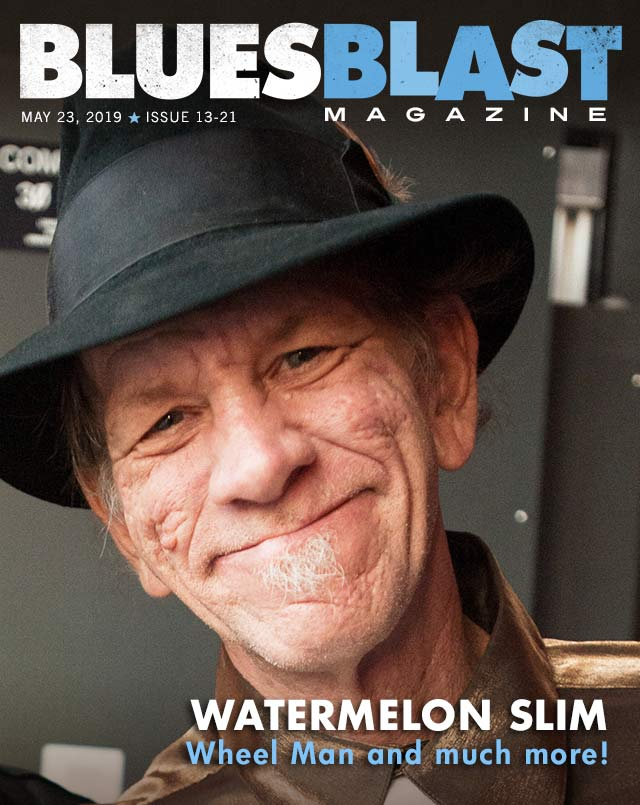 Issue 13-21 May 23, 2019 – Blues Blast Magazine