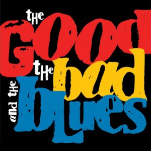 good bad and the blues band album image