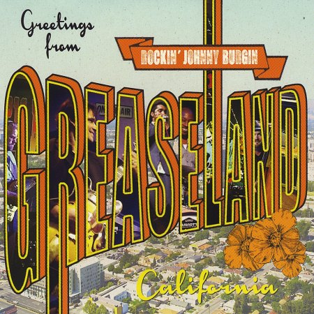 Rockin johnny burgin greetings from greaseland california rockin johnny burgin greetings from greaseland california m4hsunfo
