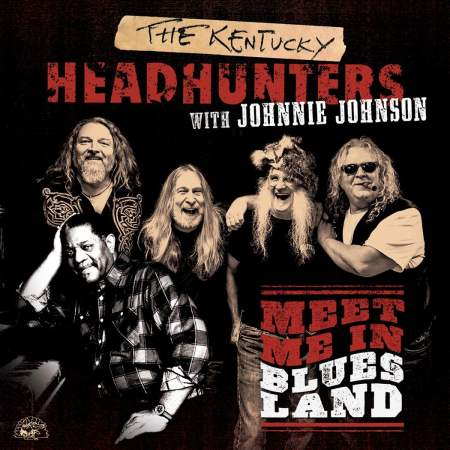 The Kentucky Headhunters with Johnnie Johnson – Meet Me In Bluesland