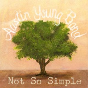 Austin Young Band – Not So Simple | Album Review – Blues