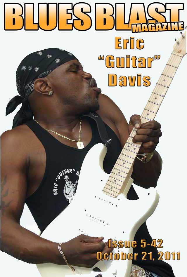Featured Interview Eric Guitar Davis Blues Blast Magazine