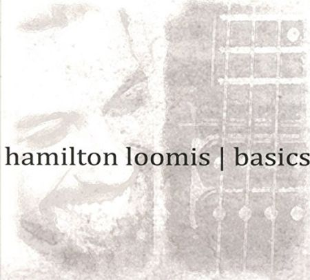 Hamilton Loomis – Basics | Album Review – Blues Blast Magazine