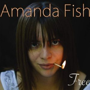 Amanda Fish – Free | Album Review – Blues Blast Magazine