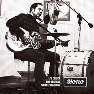Li'l Chuck The One Man Skiffle Machine – Mono | Album Review